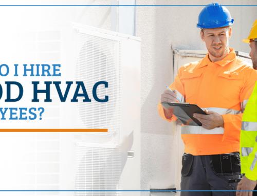 How Do I Hire Good HVAC Employees?