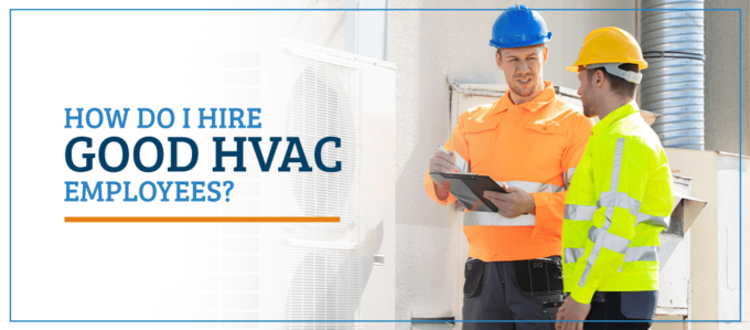 How-Do-I-Hire-Good-HVAC-Employees